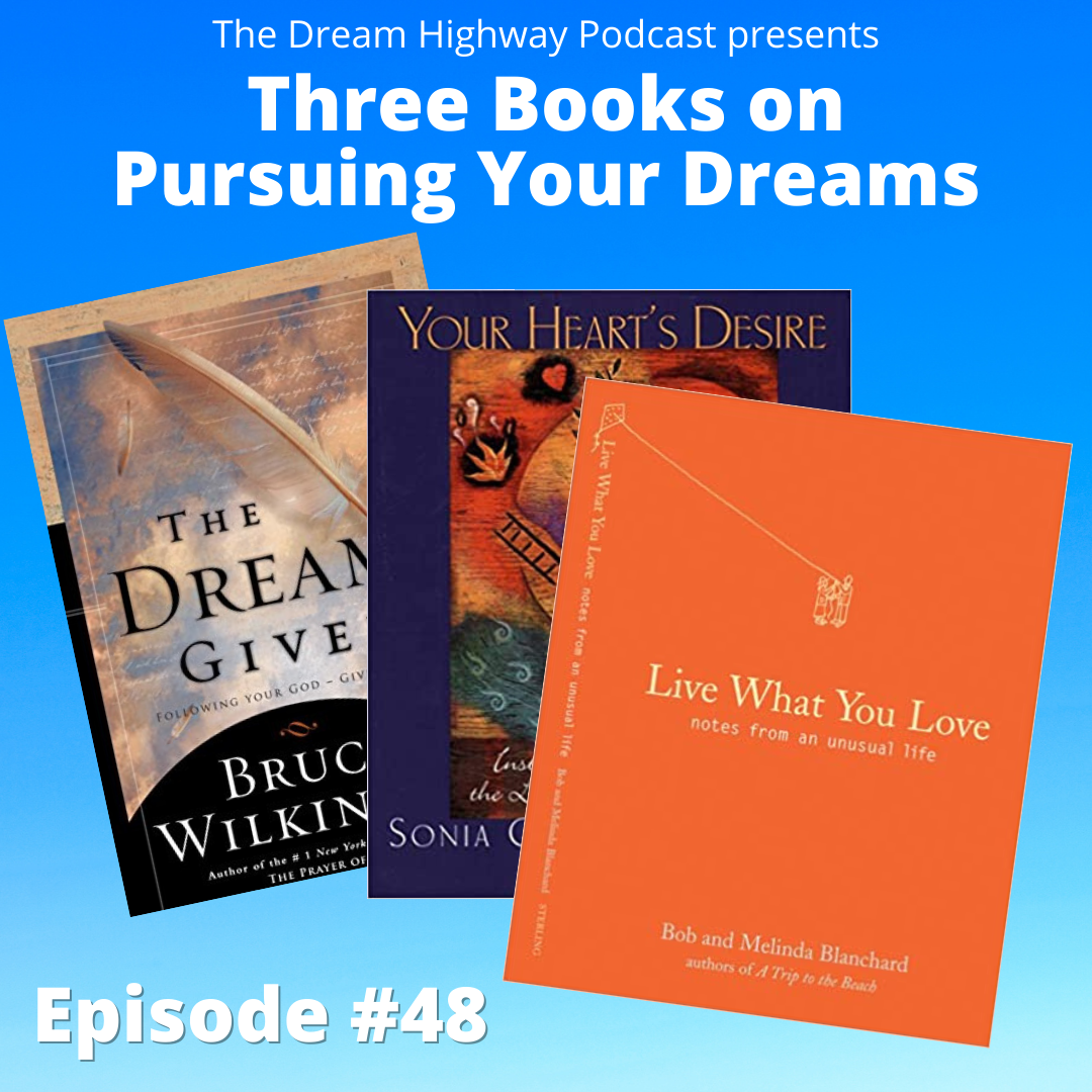 48. Three Books on Pursuing Your Dreams