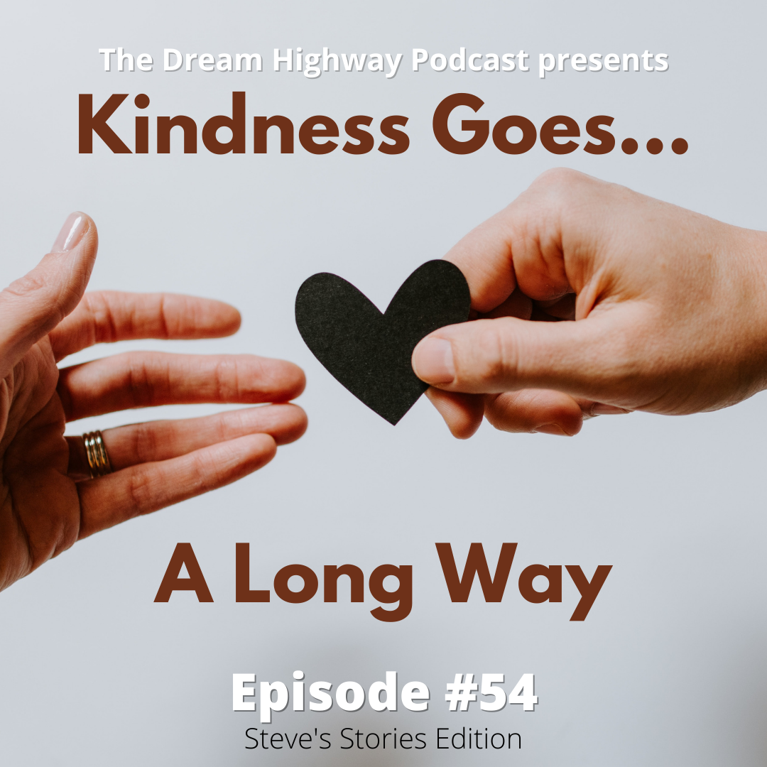54. Kindness Goes a Long Way