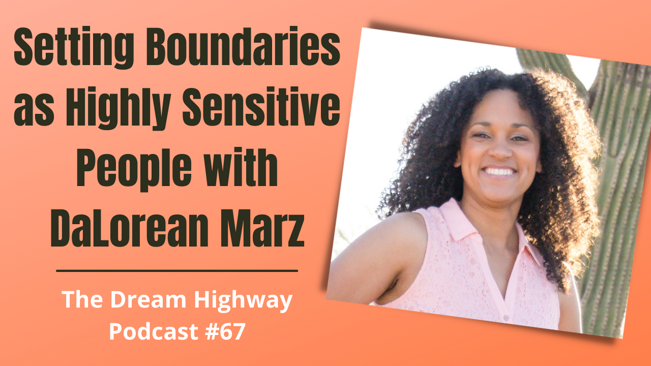 67. Setting Boundaries as Highly Sensitive People with DaLorean Marz